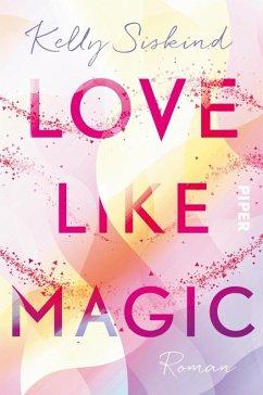 Love Like Magic (eBook, ePUB) - Siskind, Kelly