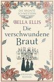 Die verschwundene Braut / Die Brontë-Schwestern Bd.1 (eBook, ePUB)