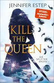 Kill the Queen / Die Splitterkrone Bd.1 (eBook, ePUB)