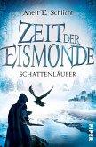 Schattenläufer / Zeit der Eismonde Bd.2 (eBook, ePUB)