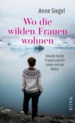 Wo die wilden Frauen wohnen (eBook, ePUB) - Siegel, Anne