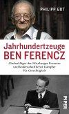 Jahrhundertzeuge Ben Ferencz (eBook, ePUB)