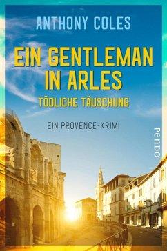 Ein Gentleman in Arles - Tödliche Täuschung / Peter Smith Bd.3 (eBook, ePUB) - Coles, Anthony