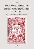 Marx' Verabschiedung des Historischen Materialismus im