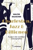 Charleston, Jazz & Billionen