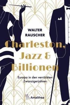 Charleston, Jazz & Billionen - Rauscher, Walter