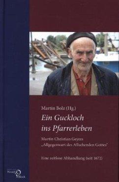 Ein Guckloch ins Pfarrerleben. Martin Christian Geyers