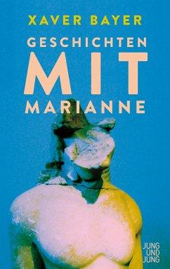 Geschichten mit Marianne - Bayer, Xaver