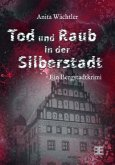 Tod und Raub in der Silberstadt