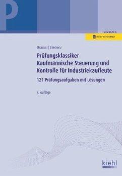 Prüfungsklassiker Kaufmännische Steuerung und Kontrolle für Industriekaufleute - Strasser, Alexander; Clemenz, Gerhard