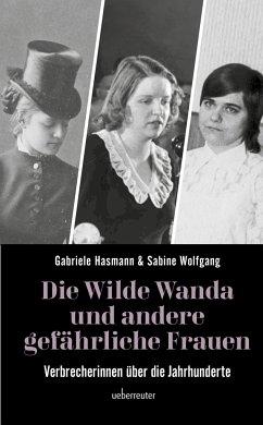 Die wilde Wanda und andere gefährliche Frauen - Hasmann, Gabriele; Wolfgang, Sabine