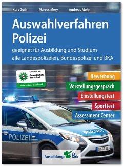 Auswahlverfahren Polizei - Guth, Kurt; Mery, Marcus; Mohr, Andreas