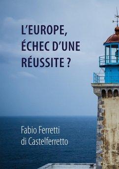 L'Europe, échec d'une réussite?