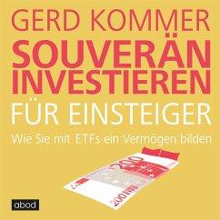 Souverän investieren für Einsteiger (MP3-Download) - Kommer, Gerd
