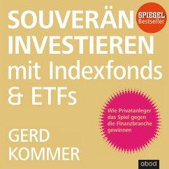 Souverän investieren mit Indexfonds und ETFs (MP3-Download) - Kommer, Gerd
