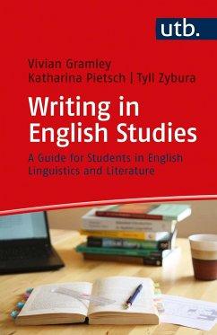 Writing in English Studies - Gramley, Vivian; Pietsch, Katharina; Zybura, Tyll