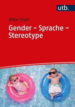 Gender - Sprache - Stereotype - Elsen, Hilke