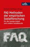 FAQ Methoden der empirischen Sozialforschung für die Soziale Arbeit und andere Sozialberufe