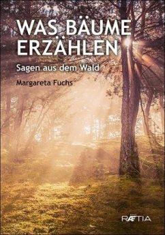 Was Bäume erzählen - Fuchs, Margareta