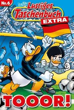 Tooor! / Lustiges Taschenbuch Extra Bd.6 - Disney, Walt