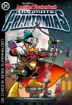 Die Chronik eines Superhelden / Lustiges Taschenbuch Ultimate Phantomias Bd.31 - Disney, Walt