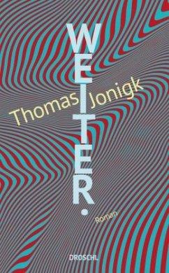 Weiter. - Jonigk, Thomas