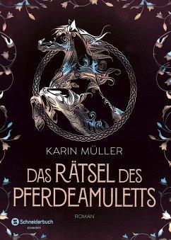 Das Rätsel des Pferdeamuletts Bd.1 - Müller, Karin