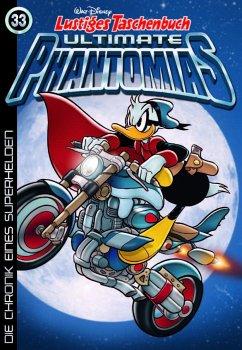 Die Chronik eines Superhelden / Lustiges Taschenbuch Ultimate Phantomias Bd.33 - Disney, Walt
