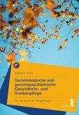 Gerontologische und gerontopsychiatrische Gesundheits- und Krankenpflege; .
