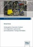 Intralogistics Execution System mit integrierten autonomen, servicebasierten Transportentitäten