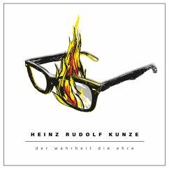 Der Wahrheit die Ehre (Digipak CD) - Kunze,Heinz Rudolf