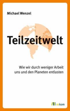 Teilzeitwelt - Wenzel, Michael