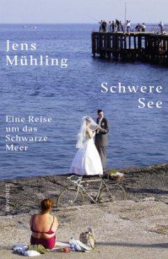 Schwere See - Mühling, Jens