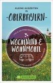Kleine Auszeiten in Oberbayern / Wochenend und Wohnmobil Bd.2