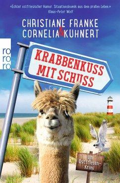 Krabbenkuss mit Schuss / Ostfriesen-Krimi Bd.7 - Franke, Christiane; Kuhnert, Cornelia
