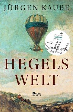 Hegels Welt - Kaube, Jürgen