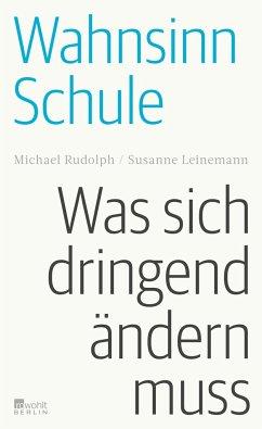Wahnsinn Schule - Rudolph, Michael;Leinemann, Susanne