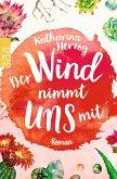 Der Wind nimmt uns mit / Farben des Sommers Bd.3