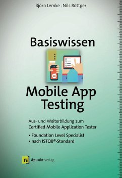 Basiswissen Mobile App Testing - Lemke, Björn;Röttger, Nils