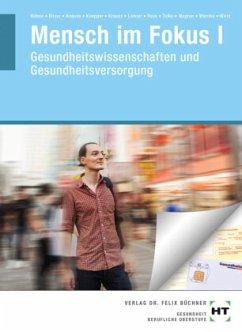 Mensch im Fokus I - Tulke, Melanie;Wagner, Sandra J.;Warnke, Andrea