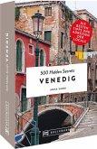 Venedig / 500 Hidden Secrets Bd.2