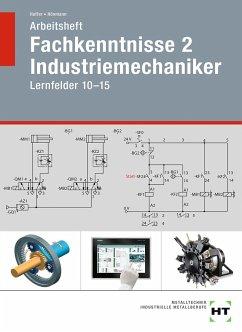 Arbeitsheft Fachkenntnisse 2 Industriemechaniker - Haffer, Reiner; Hönmann, Robert
