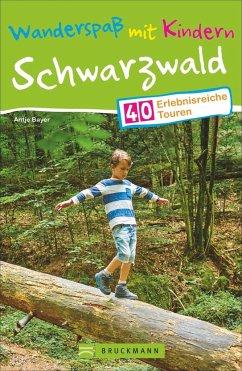 Wanderspaß mit Kindern - Schwarzwald - Bayer, Antje
