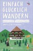 Nördlicher Schwarzwald / Einfach glücklich wandern Bd.6
