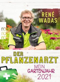 Der Pflanzenarzt: Mein Gartenjahr 2021 - Wadas, René