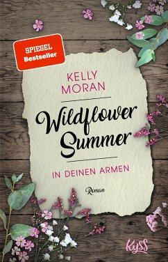 In deinen Armen / Wildflower Summer Bd.1 - Moran, Kelly