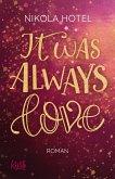 It was always love / Blakely Brüder Bd.2
