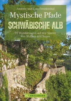 Mystische Pfade Schwäbische Alb - Freudenthal, Lars