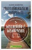 Kleine Auszeiten an der Mecklenburgischen Seenplatte / Wochenend und Wohnmobil Bd.1