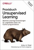 Praxisbuch Unsupervised Learning